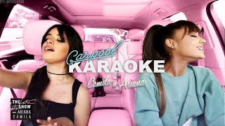 Camila Cabello and Ariana Grande Carpool Karaoke