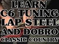 C6 LAP STEEL GUITAR AND DOBRO LESSONS INTRO SCOTT GROVE