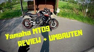 Was habe ich alles verändert?! | Yamaha MT09 REVIEW + TUNING / UMBAUTEN + FAZIT