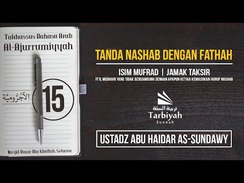 Tanda Nashab dengan Fathah (Penjelasan Al-Jurumiyyah) #15
