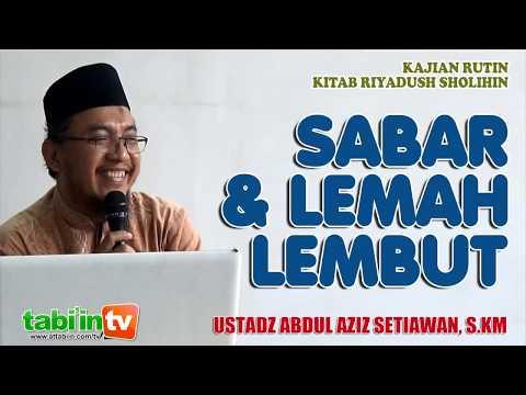 Sabar & Lemah Lembut - Ustadz Abdul Aziz Setiawan S.KM