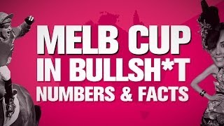 2014 Melbourne Cup - Bullsh*t Numbers and Facts