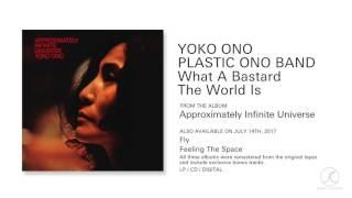 Watch Yoko Ono What A Bastard The World Is video
