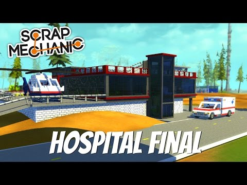 Scrap Mechanic Gameplay- EP 78- Hospital Final (Download In the Description)