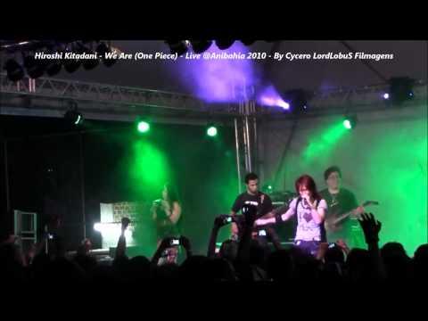 Hiroshi Kitadani - We Are (One Piece) Live @Anibahia 2010 - FullHD