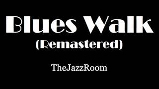 Blues Walk (Remastered) - TheJazzRoom