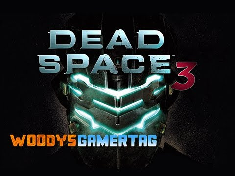 Pt 44 Woody & FPS Kyle Play Dead Space 3 (Let's Play)