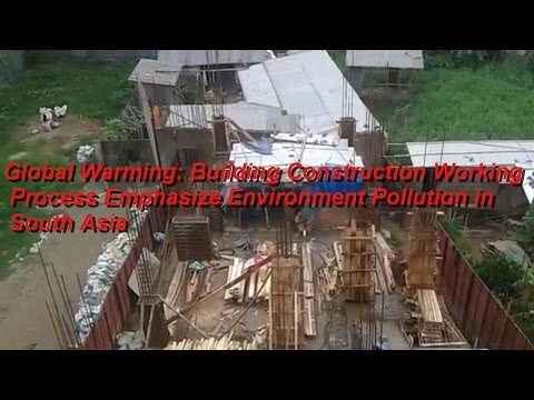 Global Warming: Building Construction Working Process Emphasize Environment Pollution in South Asia