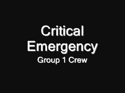 Group 1 Crew - Critical Emergency