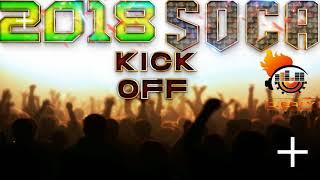 2018 Soca Kick Off Mix 🎧Patrice Roberts,Bunji Garlin,Benjai,Blaxx,Farmer Nappy,Orlando Octave & More