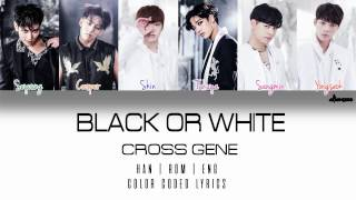 CROSS GENE (????) - 'Black or White' (Color Coded Han|Rom|Eng Lyrics)