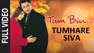 Tumhare Siva (Full Song) | Tum Bin... Love Will Find A Way