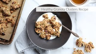 Healthy Granola Clusters Recipe