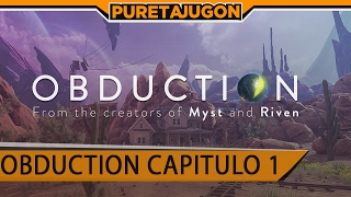 OBDUCTION CAPITULO 1 | GAMEPLAY ESPAÑOL