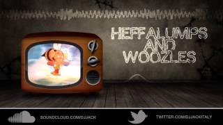 Heffalumps and Woozles (djJack's bass explosion)