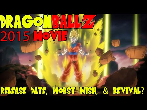 Dragon Ball Z 2015 Movie: Release Date Confirmed, Battle Of Gods Sequel, & Worst Wish Dbz Revival video