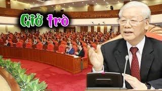 Ngày cuối hội nghị Tw10, 16 ủy viên BCT đã hoàn toàn bị khống chế- Tổng Trọng bắt đầu giở trò bẩn