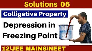 Solutions 06 I Colligative Property -  Depression in Freezing Point :Concept and Numericals JEE/NEET