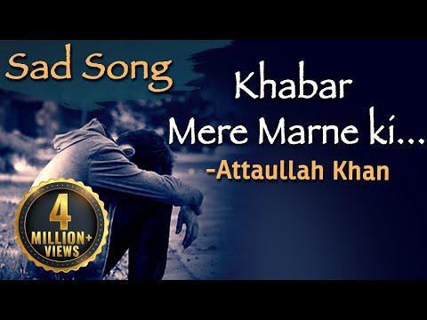 Khabar Mere Marne Ki Sunte Hi Dekho - Attaullah Khan Sad Songs   Dard Bhare Geet