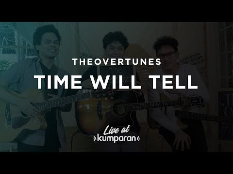 TheOvertunes - Time Will Tell | Live at kumparan