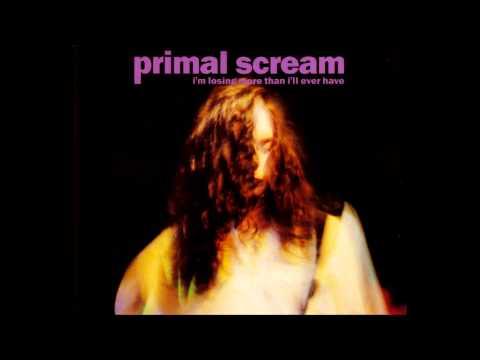 Primal Scream - Im Losing More Than