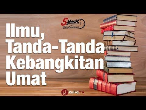 Ilmu, Tanda-Tanda Kebangkitan Umat - Ustadz Dr. Syafiq Riza Basalamah, M.A