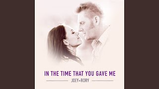 Joey + Rory In The Time That You Gave Me