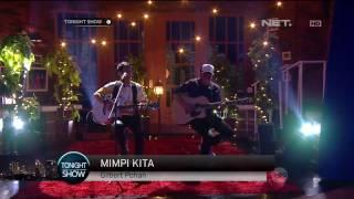 Gilbert Pohan - Mimpi Kita (live at tonightshow net tv)
