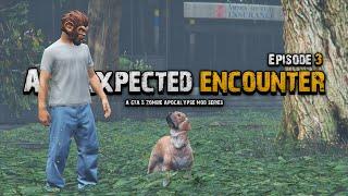 An Unexpected Encounter   GTA 5 Zombie Apocalypse Mod Series Ep. 3 (ENDING)