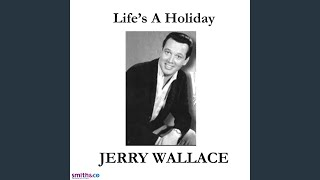 Watch Jerry Wallace Lifes A Holiday video