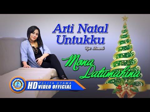 Mona Latumahina - ARTI NATAL UNTUKKU