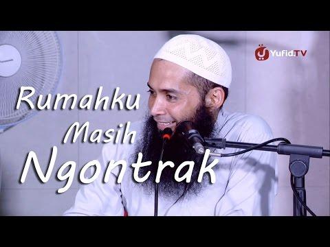 Serial Ceramah Islam: Rumahku Masih Ngontrak - Ustadz DR. Syafiq Basalamah, MA.
