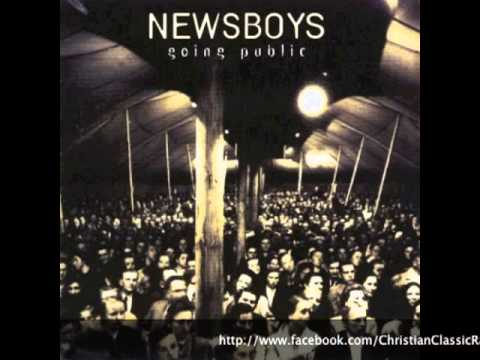 Newsboys - Truth Be KnownEverybody Gets A Shot