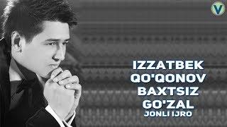 Izzatbek Qo'qonov - Baxtsiz go'zal | Иззатбек Куконов - Бахтсиз гузал (jonli ijro)