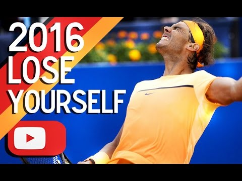 Rafael Nadal - 2016 : Lose yourself ᴴᴰ