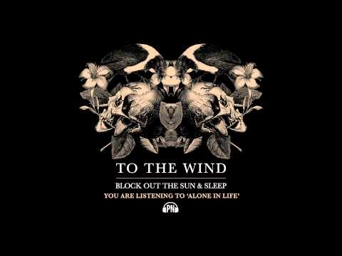 To The Wind Alone In Life