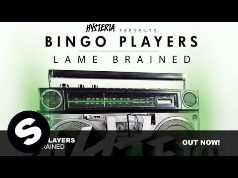 Bingo Players - Lame Brained (Original Mix) Music Videos