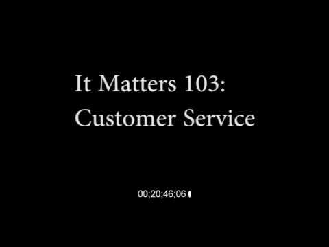 It Matters 103: Customer Service