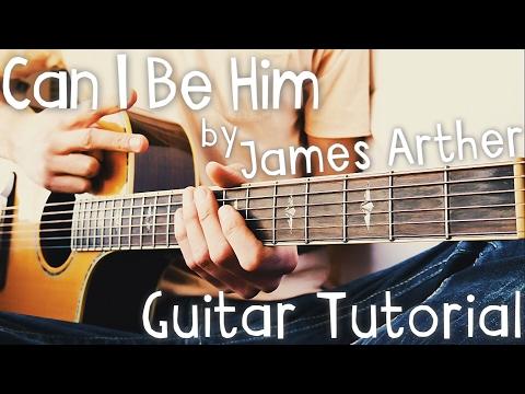 Can I Be Him Guitar Tutorial By James Arthur // James Arthur Guitar Lesson!