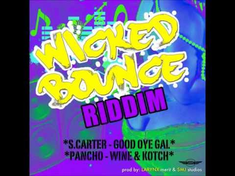 S CARTER - Good Oye Gal. (Radio) Wicked Bounce Riddim 2013