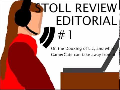 The Stoll Review Editorial #1: On the Doxxing of Liz, and what #GamerGate Can take from it
