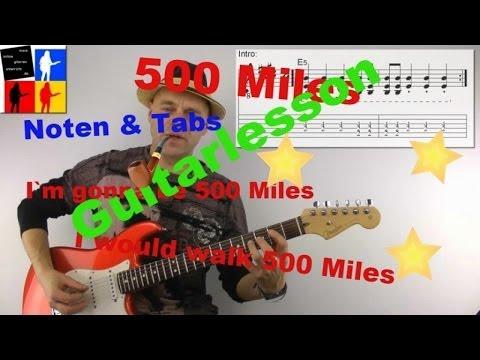 Der Song von der Band The Proclaimers 500 Miles für Gitarre mit Noten und Tabs. Du möchtest Gitarre lernen? Unter Http://www.gitarrelernenonline-masterplan.d...