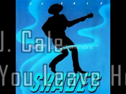 Jj Cale - If You Leave Her
