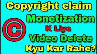 Monetization Enable ! Kyu Kar Rahe Videos Delete || Stop Deleting Copyright Claim Videos.