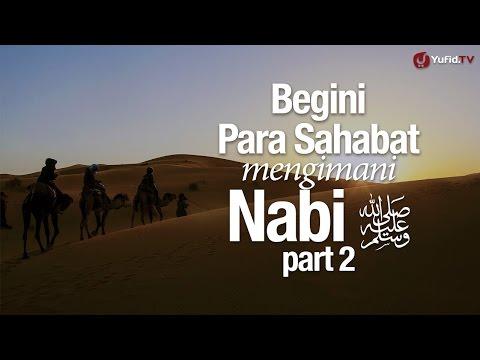 Ceramah Singkat: Begini Para Sahabat Mengimani Nabi, part 2 - Ustadz Dr. Sofyan Baswedan, MA.