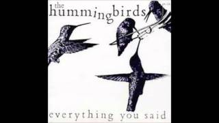 The Hummingbirds - Everything You Said