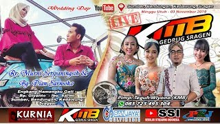 Live Wedding Murni & Dian || KMB MUSIC || KURNIA SOUND || SANJAYA MULTIMEDIA - Sumberjo 03/11/2019