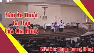 Thật Bất Ngờ Cha Phạm Quang Hồng Không Chỉ Giảng Hay Mà Còn Làm Ảo Thuật Giỏi