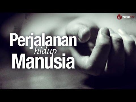 Renungan Islam: Perjalanan Hidup Manusia (Sangat Menyentuh Hati)