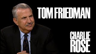 Thomas Friedman | Charlie Rose